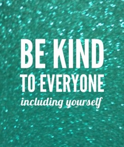 be-kind-to-everyone-including-yourself