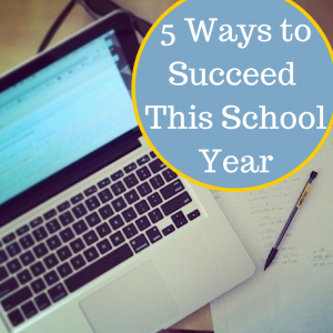 5 Ways to Succeed at School