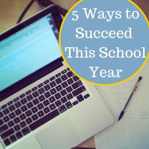 5 Ways to Succeed at School